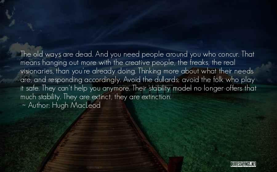 Old Folk Quotes By Hugh MacLeod