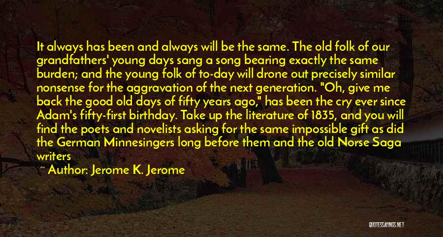 Old Folk Quotes By Jerome K. Jerome