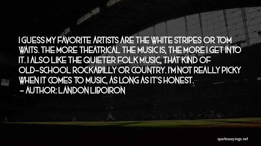 Old Folk Quotes By Landon Liboiron