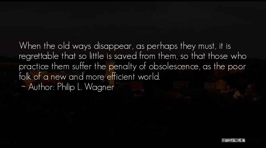 Old Folk Quotes By Philip L. Wagner