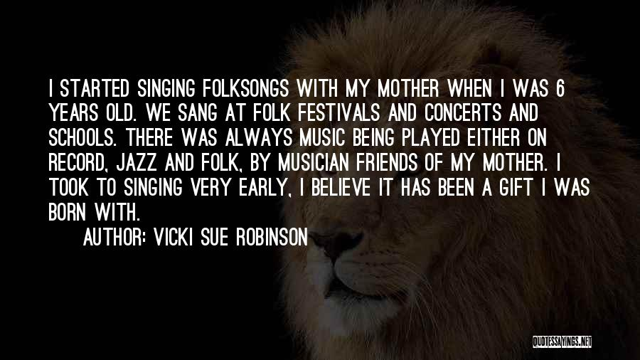 Old Folk Quotes By Vicki Sue Robinson