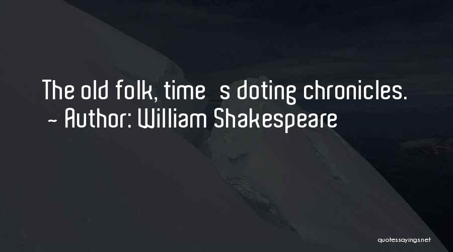 Old Folk Quotes By William Shakespeare