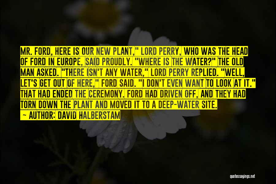 Old Ford Quotes By David Halberstam