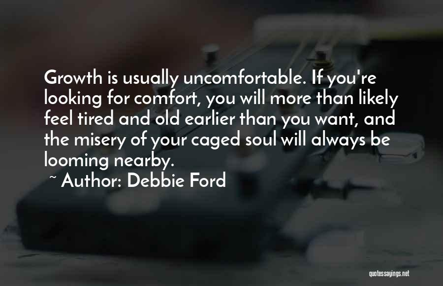 Old Ford Quotes By Debbie Ford