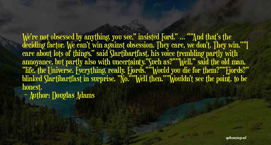 Old Ford Quotes By Douglas Adams
