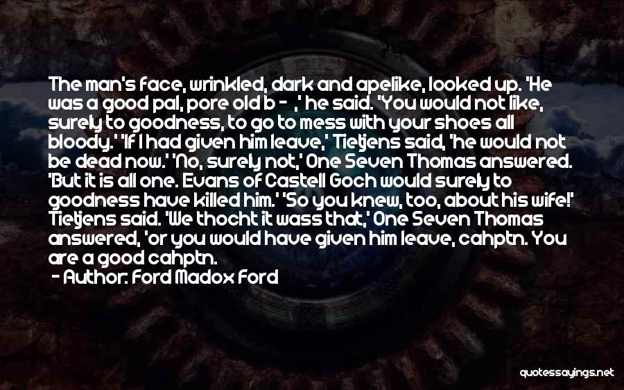 Old Ford Quotes By Ford Madox Ford