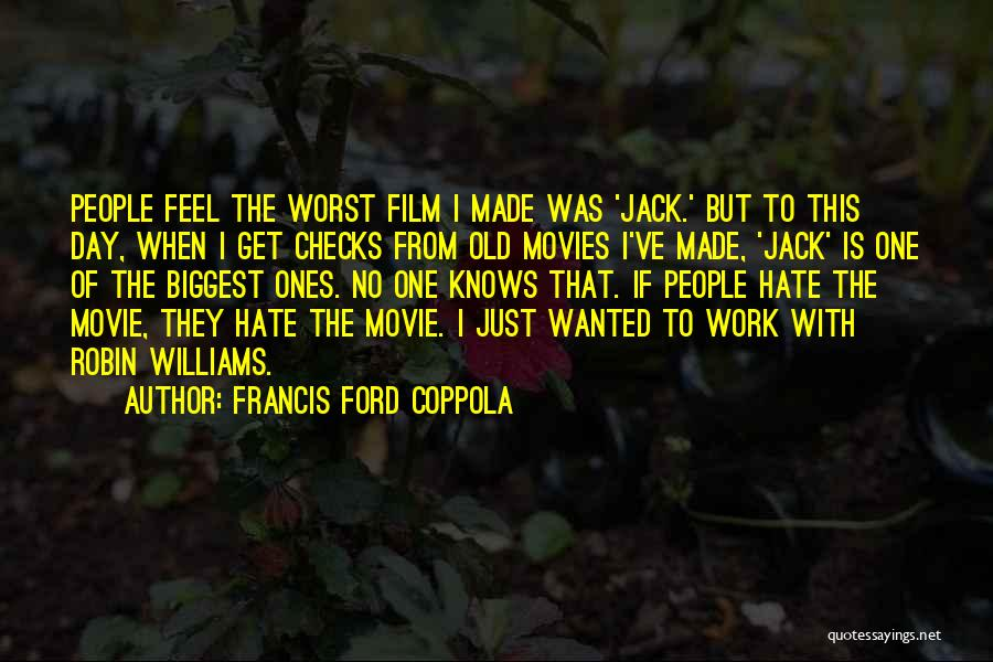 Old Ford Quotes By Francis Ford Coppola