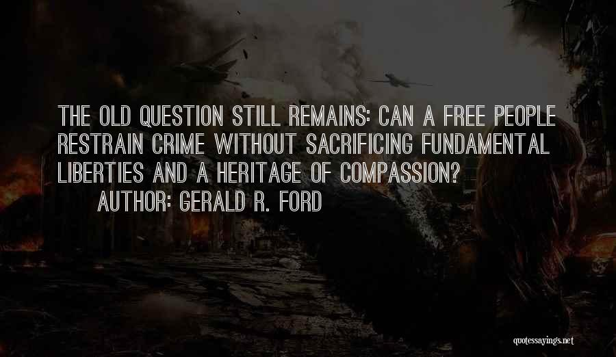 Old Ford Quotes By Gerald R. Ford