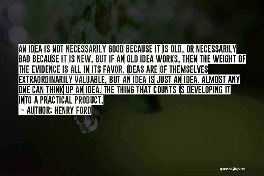 Old Ford Quotes By Henry Ford