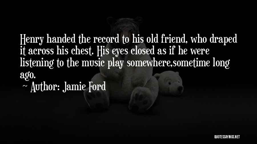 Old Ford Quotes By Jamie Ford