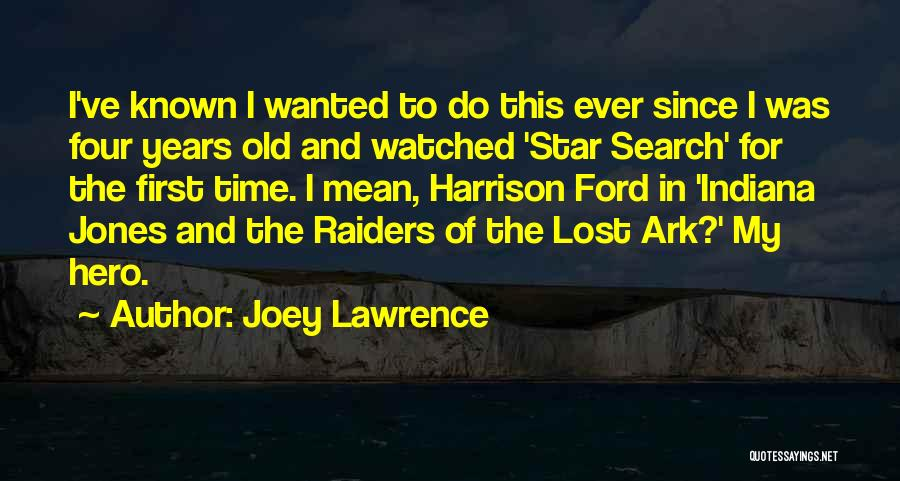 Old Ford Quotes By Joey Lawrence