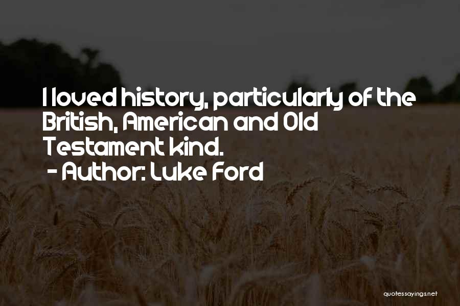 Old Ford Quotes By Luke Ford