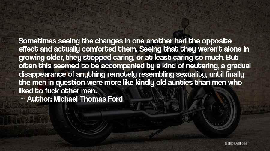 Old Ford Quotes By Michael Thomas Ford