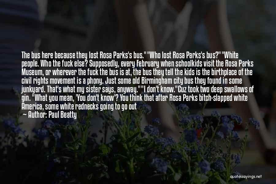 Old Ford Quotes By Paul Beatty
