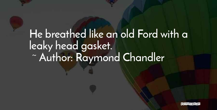 Old Ford Quotes By Raymond Chandler