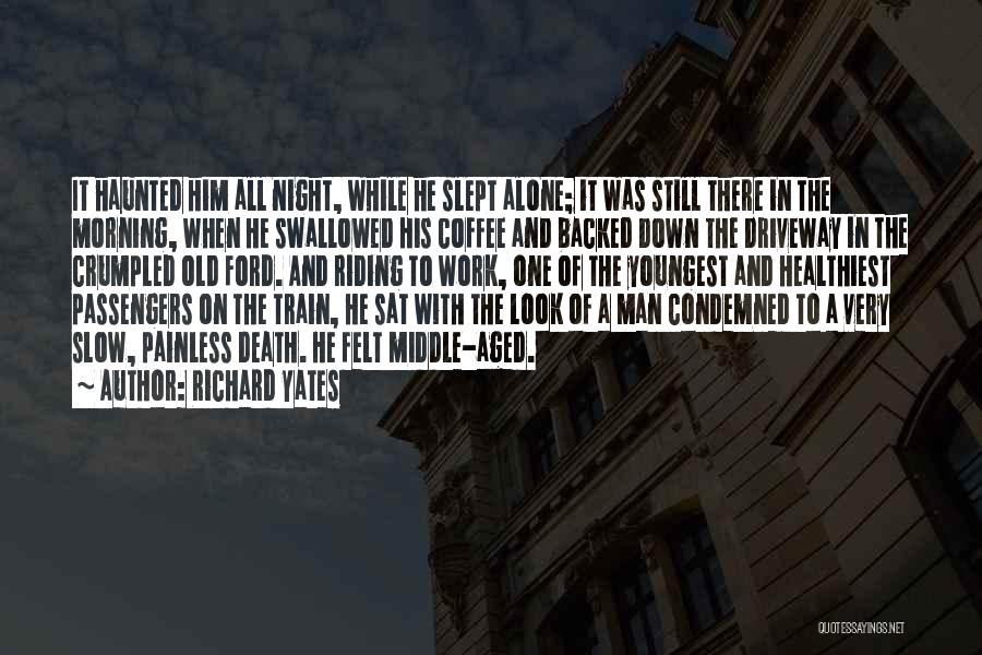 Old Ford Quotes By Richard Yates