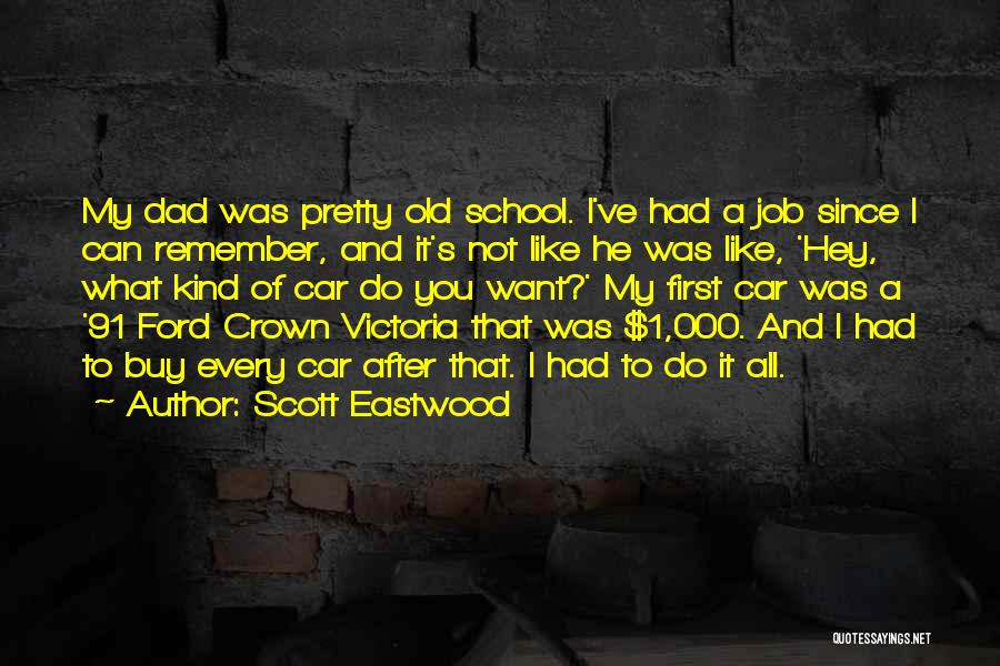 Old Ford Quotes By Scott Eastwood