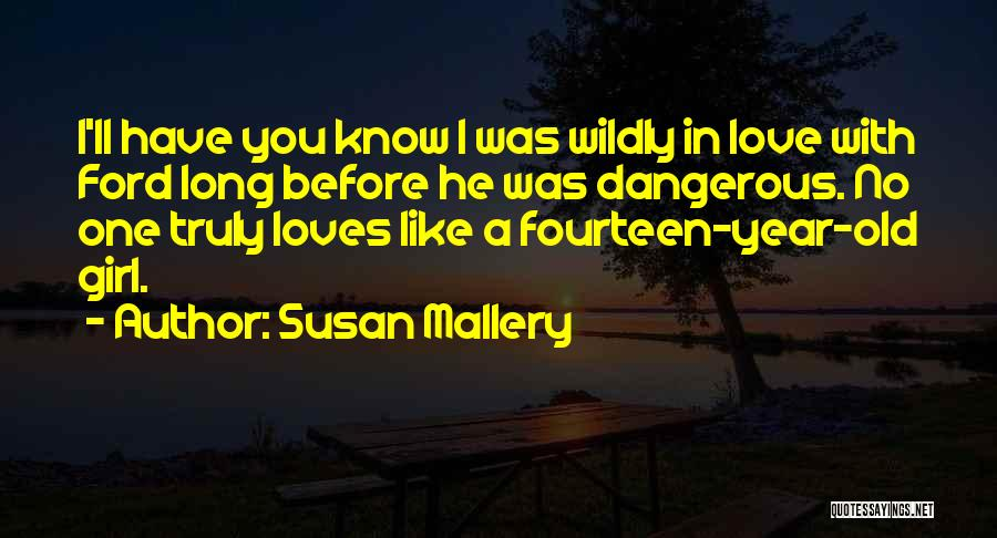 Old Ford Quotes By Susan Mallery