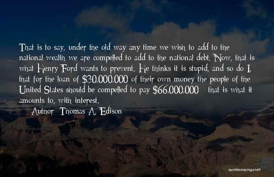 Old Ford Quotes By Thomas A. Edison