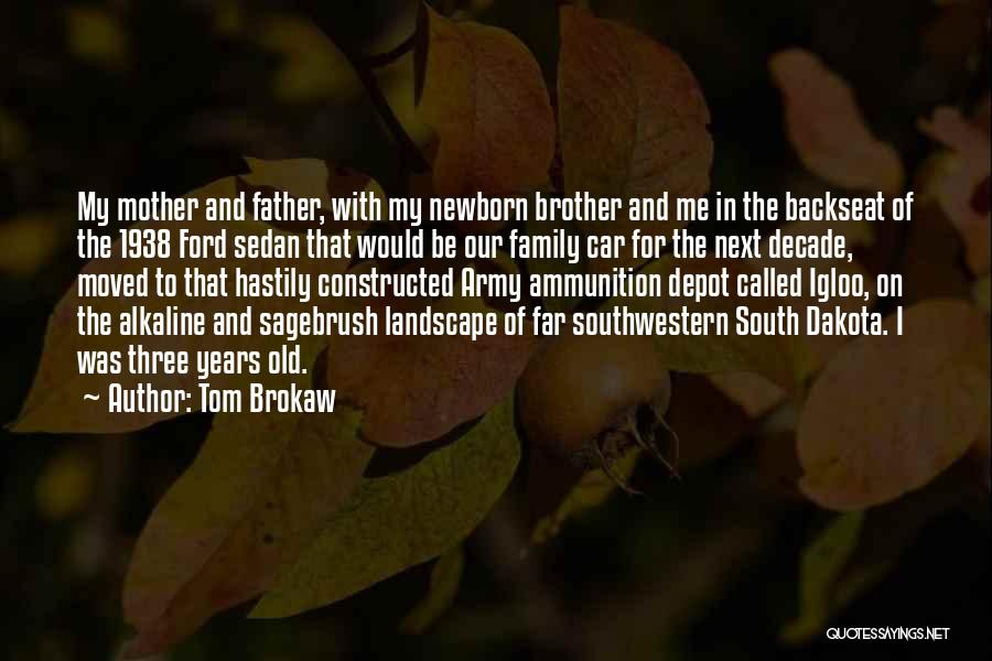 Old Ford Quotes By Tom Brokaw