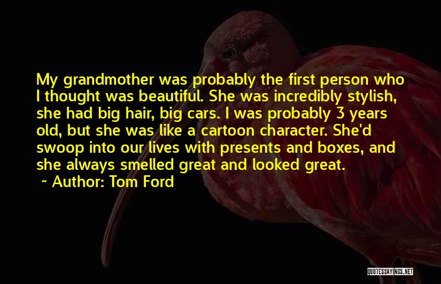 Old Ford Quotes By Tom Ford