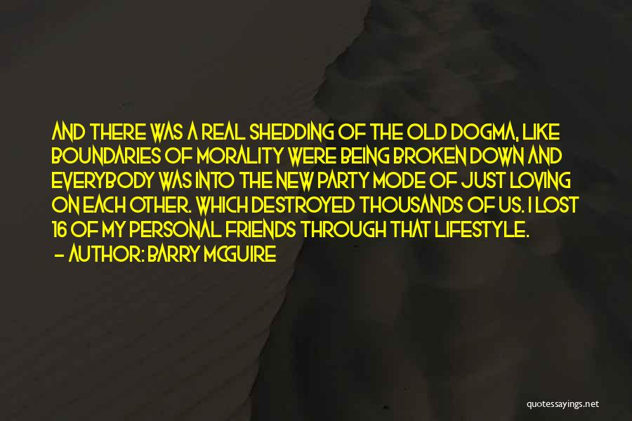 Old Lost Friends Quotes By Barry McGuire