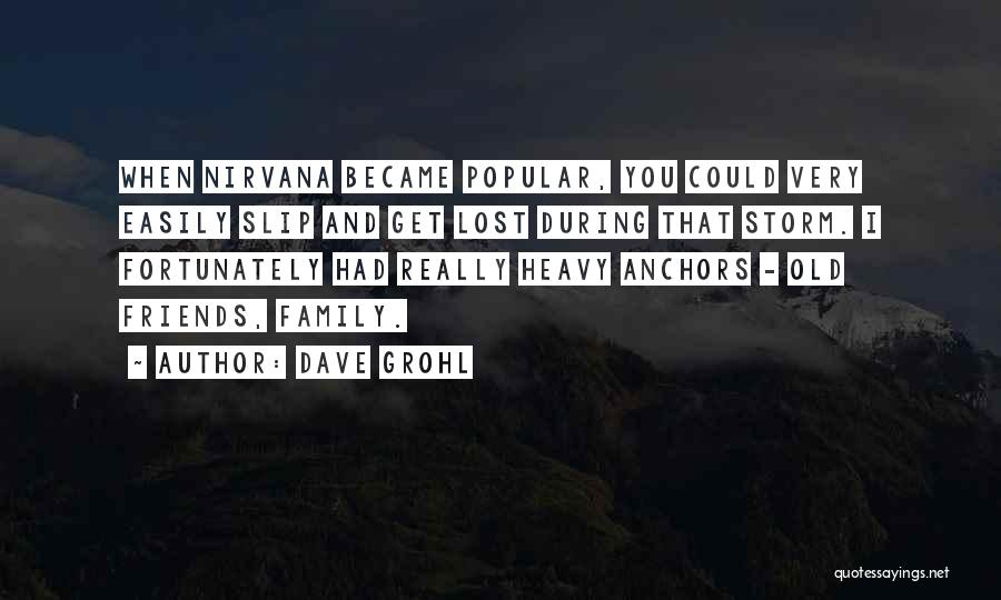Old Lost Friends Quotes By Dave Grohl