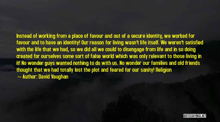 Old Lost Friends Quotes By David Vaughan