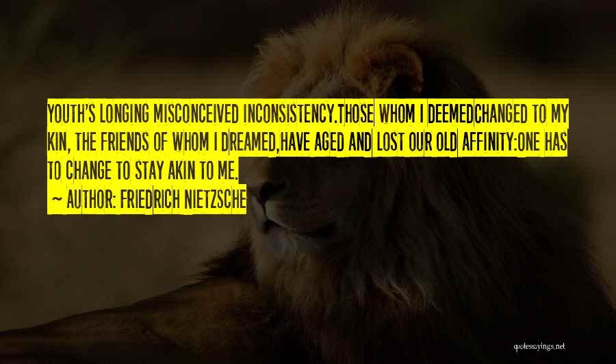 Old Lost Friends Quotes By Friedrich Nietzsche
