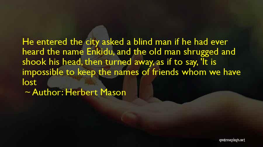 Old Lost Friends Quotes By Herbert Mason