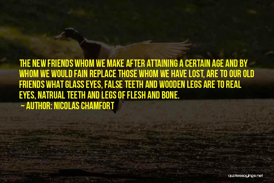 Old Lost Friends Quotes By Nicolas Chamfort