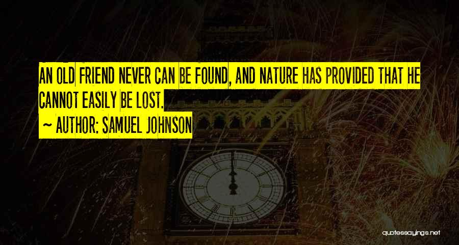 Old Lost Friends Quotes By Samuel Johnson