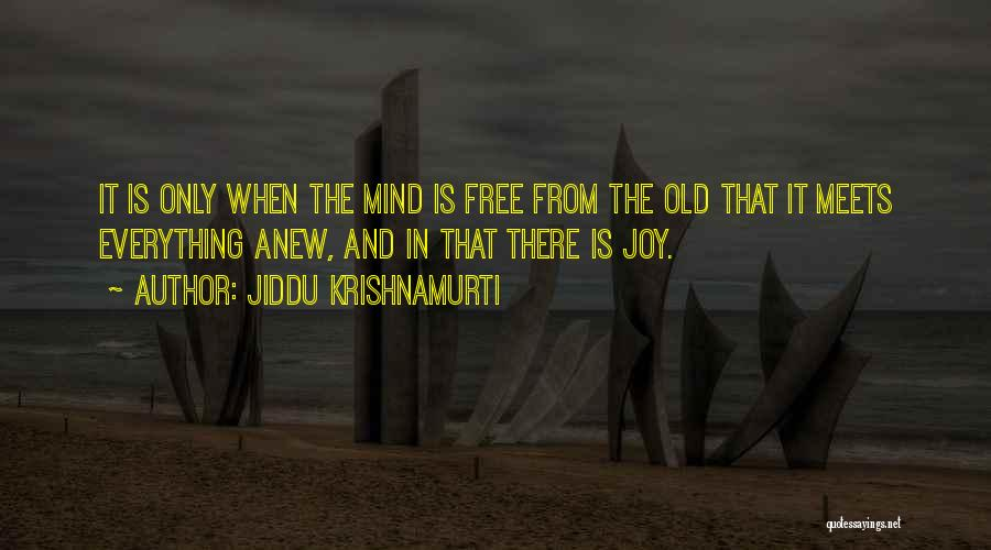 Old Meets New Quotes By Jiddu Krishnamurti