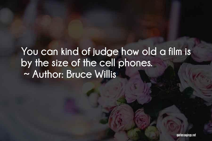 Old Phones Quotes By Bruce Willis