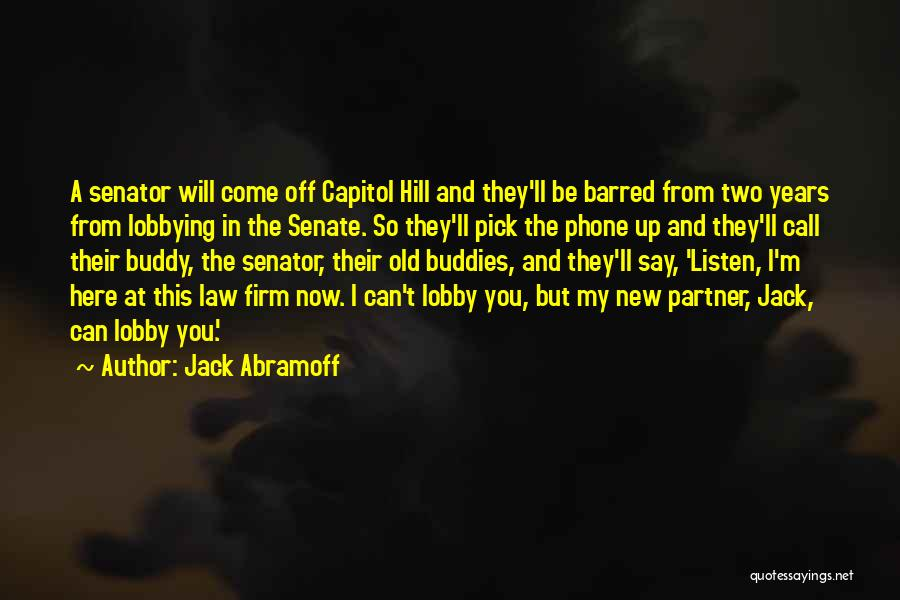 Old Phones Quotes By Jack Abramoff