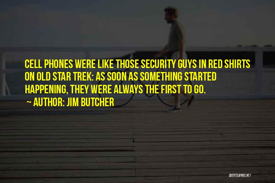 Old Phones Quotes By Jim Butcher