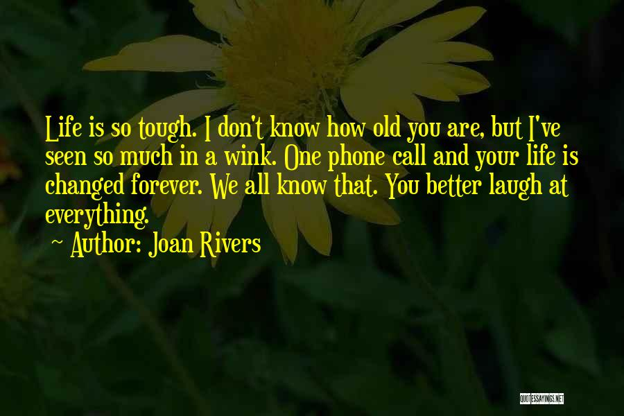 Old Phones Quotes By Joan Rivers