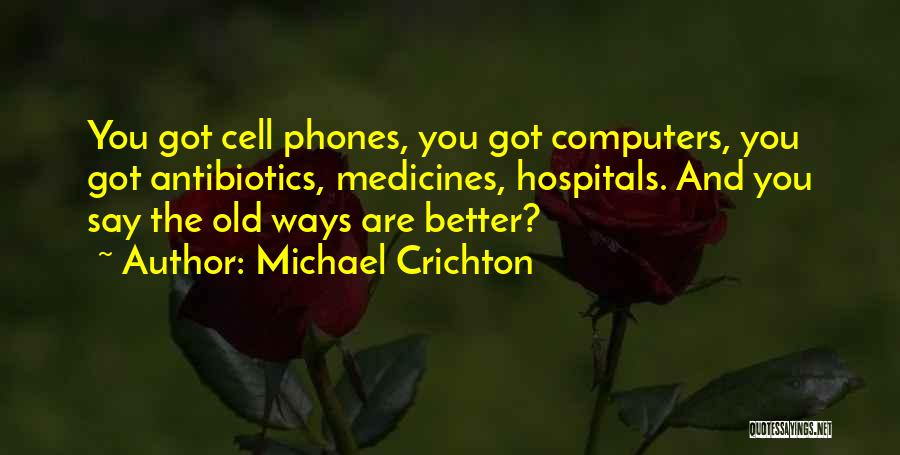 Old Phones Quotes By Michael Crichton