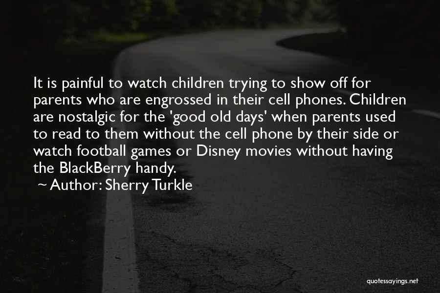 Old Phones Quotes By Sherry Turkle