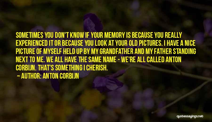 Old Pictures Memories Quotes By Anton Corbijn