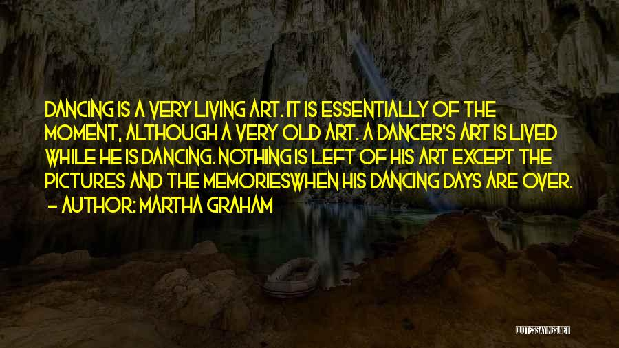 Old Pictures Memories Quotes By Martha Graham