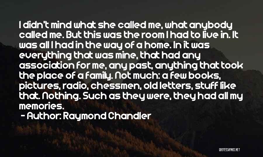 Old Pictures Memories Quotes By Raymond Chandler