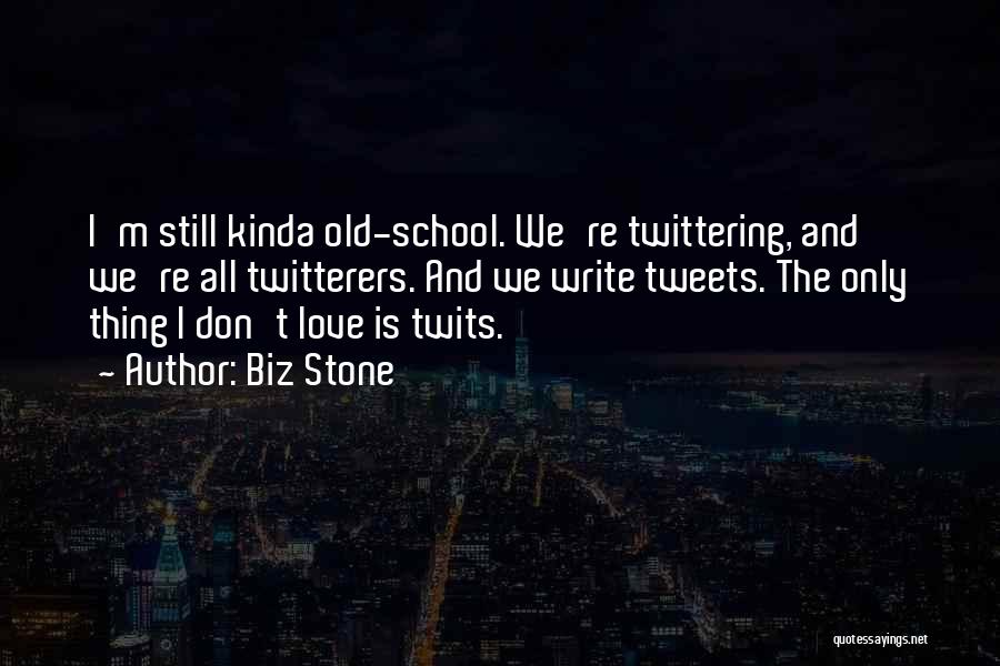Old School R&b Love Quotes By Biz Stone