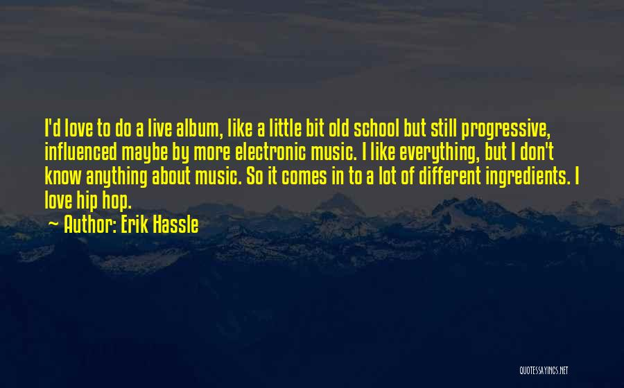 Old School R&b Love Quotes By Erik Hassle
