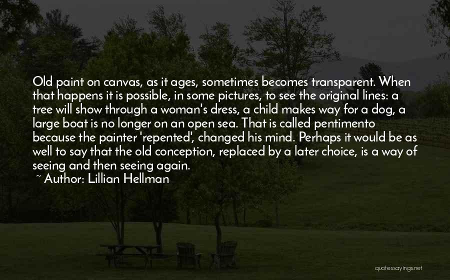 Old Sea Dog Quotes By Lillian Hellman