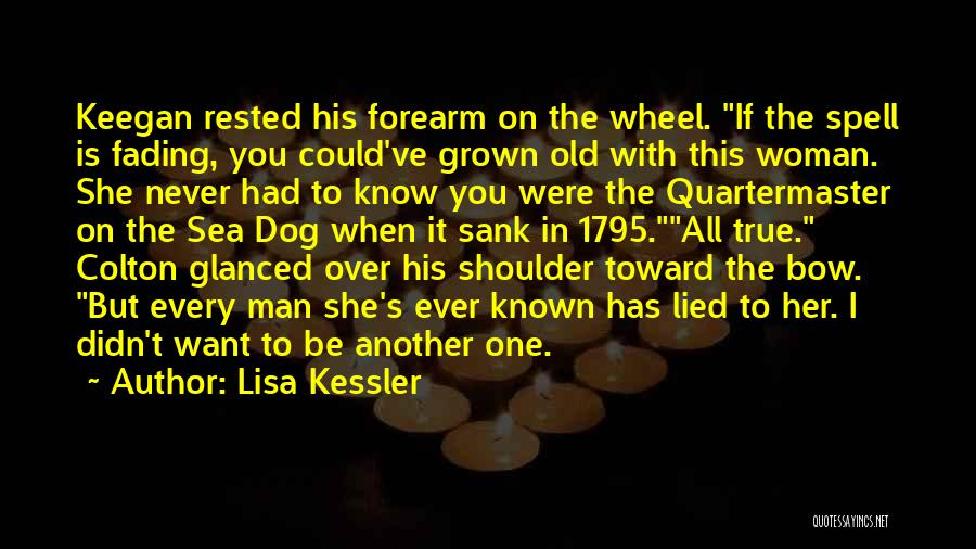 Old Sea Dog Quotes By Lisa Kessler