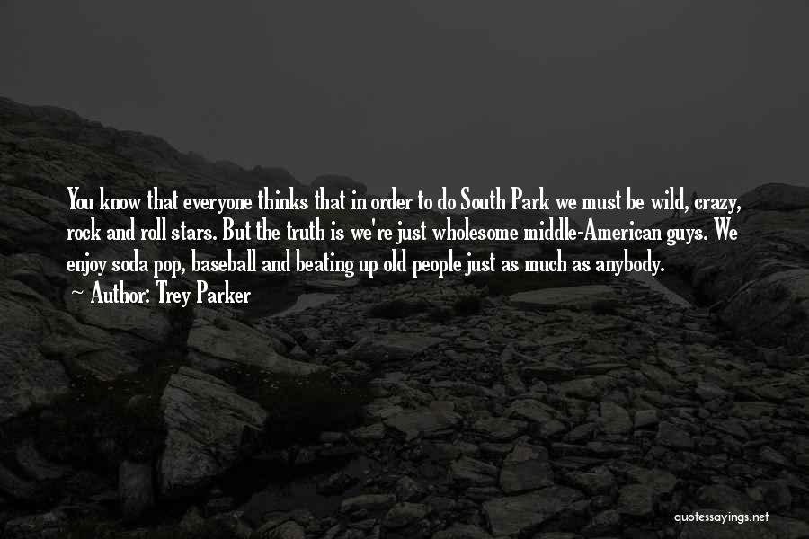 Old South Park Quotes By Trey Parker