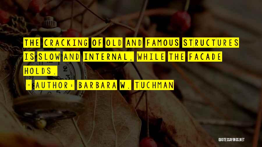 Old Structures Quotes By Barbara W. Tuchman