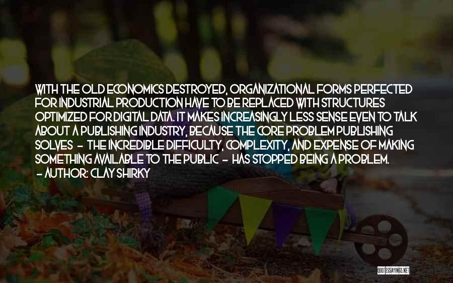 Old Structures Quotes By Clay Shirky