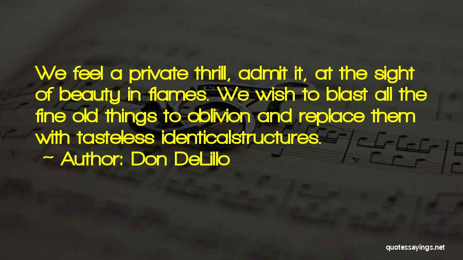 Old Structures Quotes By Don DeLillo